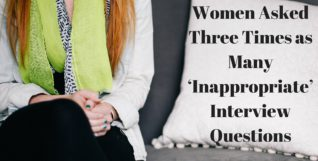 Women Asked Three Times as Many 'Inappropriate' Interview Questions (1)