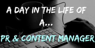 DAY IN THE LIFE OF PR AND CONTENT MANAGER