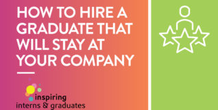 hire a graduate that will stay at your company